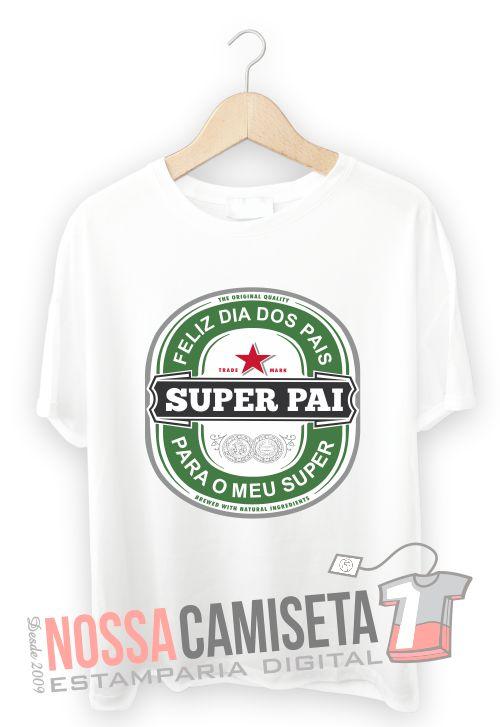 Camiseta dia dos Pais 2018 super pai Cerveja