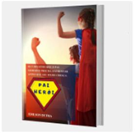 PAI-HEROI-os-5-desafios-que-o-pai-moderno-precisa-enfrentar-antes-que-seu-filho-cresca